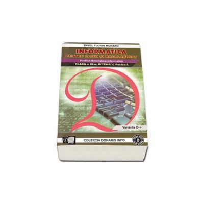 Bacalaureat Informatica, Clasa a XI-a, Intensiv Varianca C++, Partea I, Profilul Matematica- Informatica (Nr. 8)