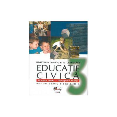 Educatie civica. Manual pentru clasa a III-a - Dumitra Radu, Gherghina Andrei