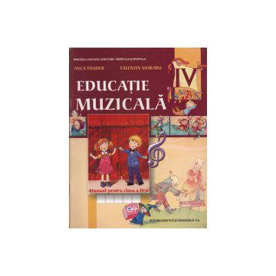 Educatie muzicala. Manual clasa a IV-a - Anca Toader