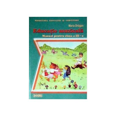 Educatie muzicala. Manual pentru clasa a III-a - Maria Dragan