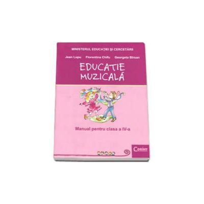 Educatie muzicala. Manual pentru clasa a IV-a - Jean Lupu