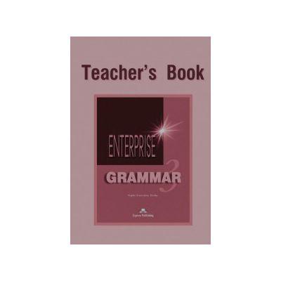 Enterprise Grammar 3, Teachers Book. Curs de limba engleza clasa VII