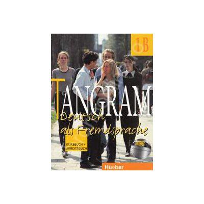 Tangram 1B. Kursbuch und Arbeitsbuch. Manual si caiet pentru limba germana clasa a IX-a Limba a III-a - Rosa Maria Dallapiazza
