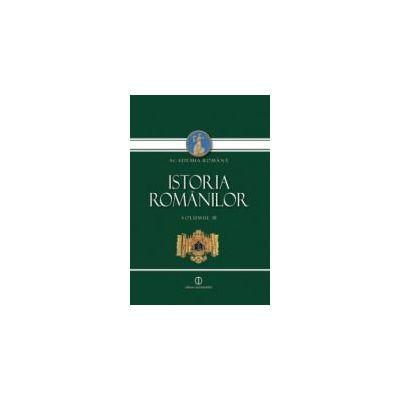 Academia Romana: Istoria Romanilor, volumul III. Oamenii pamantului (Editia II-a)