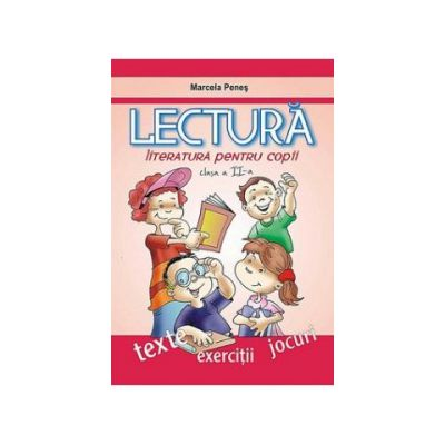 LECTURA. Literatura pentru copii de clasa a II-a (Marcela Penes)