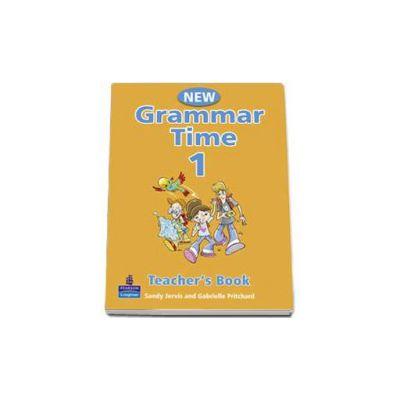 New Grammar Time 1, Teachers Book, Level 1 - Sandy Jervis