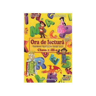 Ora de lectura pentru clasa a III-a. Texte literare, fise de lectura, exercitii, jocuri.