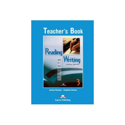 Reading and Writing, Targets 3, Teacher's Book - Virginia Evans, Jenny Dooley