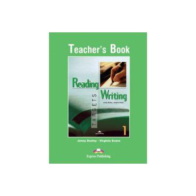 Reading and Writing, Targets 1, Teacher's Book Curs de limba engleza - Virginia Evans