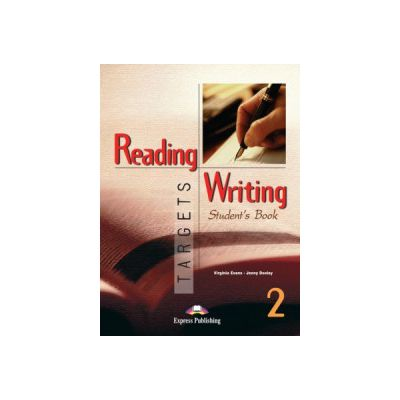 Reading and Writing, Targets 2, Student's Book, Curs limba engleza - Virginia Evans