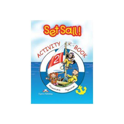 Set Sail 2, Activity Book, Curs pentru limba engleza (Caietul elevului, clasa II-a )