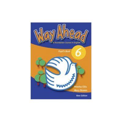 Way Ahead 6, Manual de limba engleza Pupil's Book - Mary Bowen