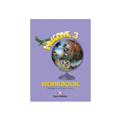 Welcome 3 WorkBook. Caiet curs limba engleza - Elizabeth Gray
