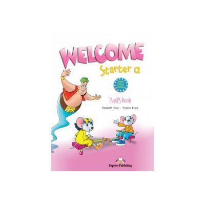 Welcome starter A, Student Book, Curs de limba engleza - Elizabeth Gray, Virginia Evans
