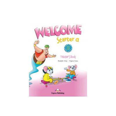 Welcome Starter A, Teachers Book, Curs de limba engleza - Elizabeth Gray