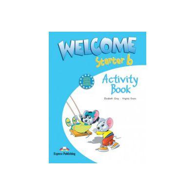 Welcome starter B, Activity Book, Curs de limba engleza - Elizabeth Gray, Virginia Evans