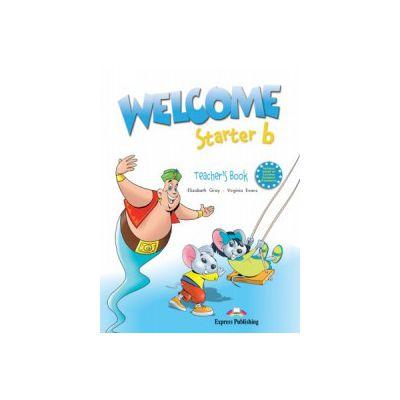 Welcome starter B, Teachers Book, Curs de limba engleza - Virginia Evans