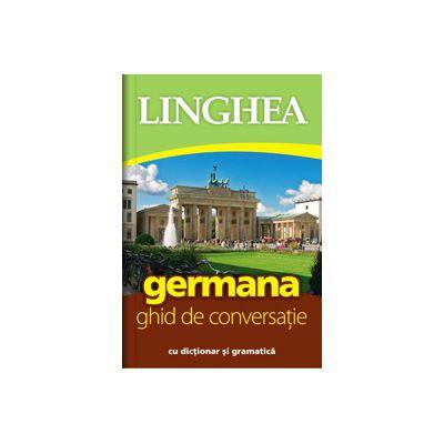 Germana. Ghid de conversatie roman-german cu dictionar si gramatica