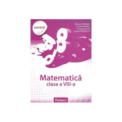 Matematica clasa 8 Clubul matematicienilor Esential (Partea I)