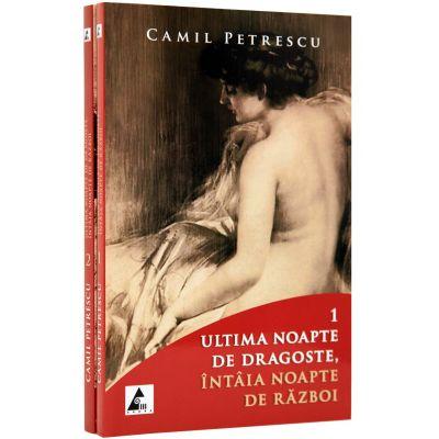 Ultima noapte de dragoste, intaia noapte de razboi. (Volumele I si II) - Camil Petrescu