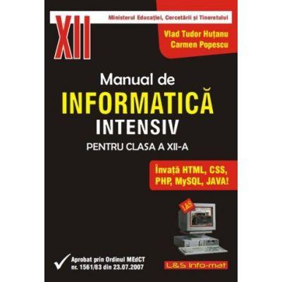 INFORMATICA, Manual pentru clasa a XII-a, profilul real-intensiv - Carmen Popescu