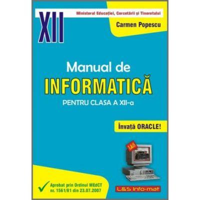 INFORMATICA, Manual pentru clasa a XII-a. Invata Oracle! - Carmen Popescu