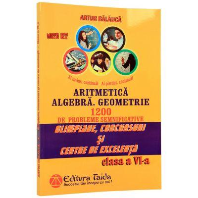 Olimpiade, concursuri si centre de excelenta - Clasa a VI-a. Aritmetica, Algebra, Geometrie - 1200 de probleme
