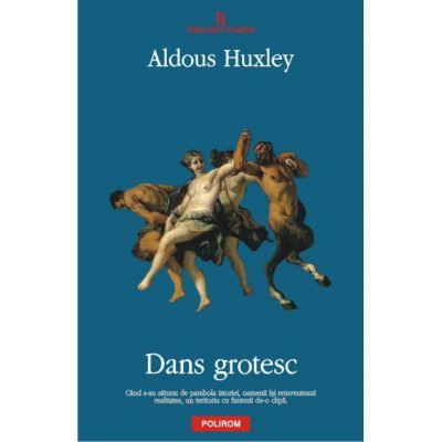 Dans grotesc - Aldous Huxley