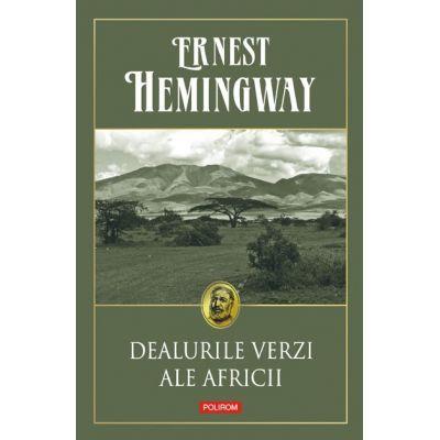 Dealurile verzi ale Africii - Ernest Hemingway