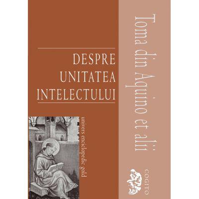 DESPRE UNITATEA INTELECTULUI (Toma din Aquino et alii)