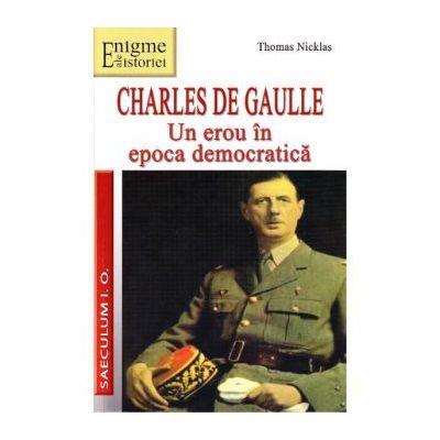 Un erou in epoca democratica - Charles de Gaulle