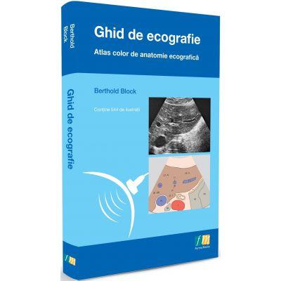 Ghid de ECOGRAFIE. Atlas color de Anatomie Ecografica - Berthold Block