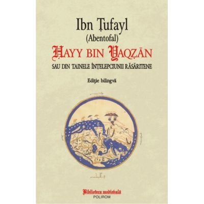 Hayy bin Yaqzan sau din tainele intelepciunii rasaritene - Ibn Tufayl