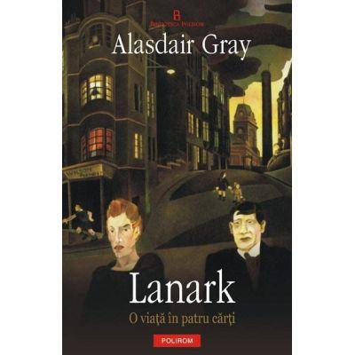 Lanark: O viata in patru carti - Alsadair Gray
