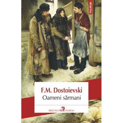 Oameni sarmani - Fiodor M. Dostoievski