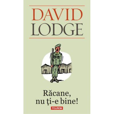 Racane, nu ti-e bine! - David Lodge