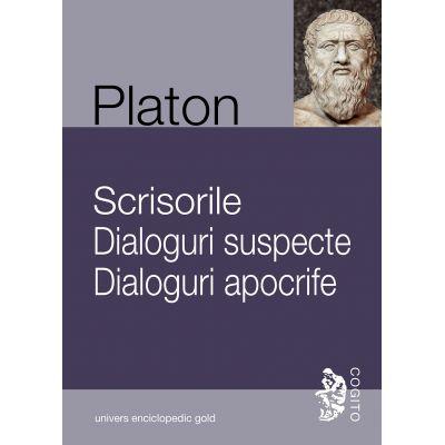 SCRISORILE. DIALOGURI SUSPECTE. DIALOGURI APOCRIFE (PLATON)