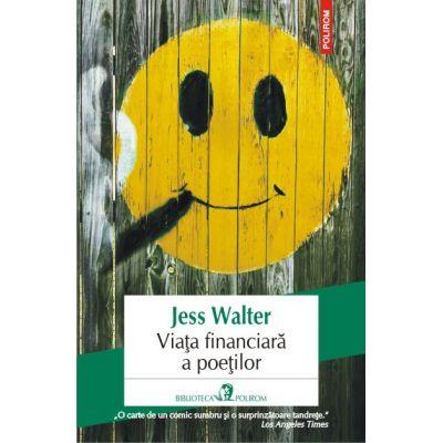 Viata financiara a poetilor - Jess Walter