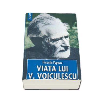 Viata lui Vasile Voiculescu (Florentin Popescu)
