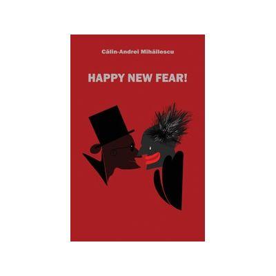 Happy New Fear! - Calin-Andrei Mihailescu