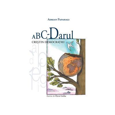 ABC-Darul crestin-democratiei - Adrian Papahagi