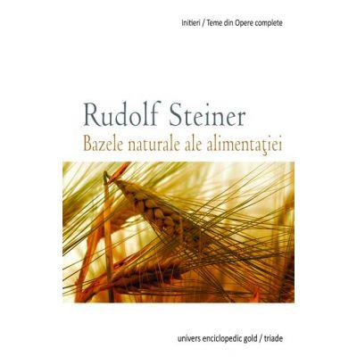 BAZELE NATURALE ALE ALIMENTATIEI (RUDOLF STEINER)