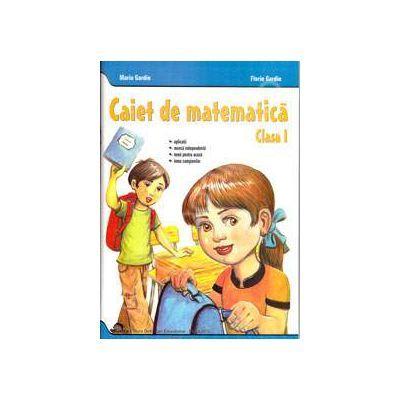 Caiet de matematica clasa I - Maria Gardin, Florin Gardin