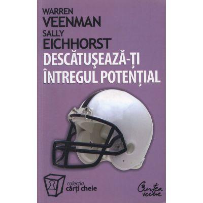 Descatuseaza-ti intregul potential - Warren Veenman