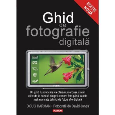 Ghid de fotografie digitala - Doug Harman