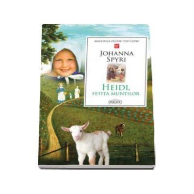 Heidi. Fetita muntilor - Johanna Spyri