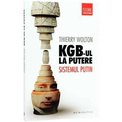 KGB-ul la putere. Sistemul Putin (Thierry Wolton)