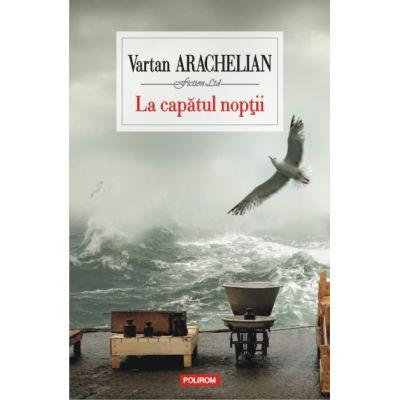 La capatul noptii - Vartan Arachelian