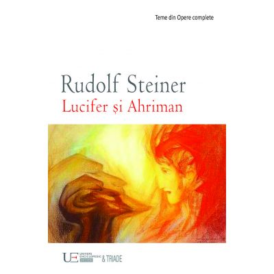 LUCIFER SI AHRIMAN (RUDOLF STEINER)