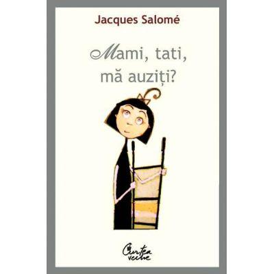 Mami, tati, ma auziti - Jacques Salome